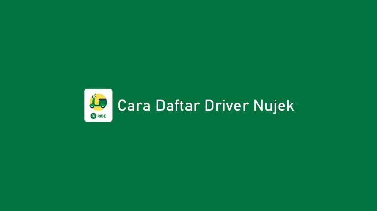 Cara Daftar Driver Nujek