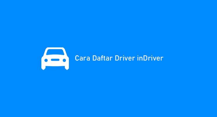 Cara Daftar Driver inDriver