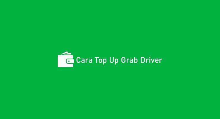 Cara Top Up Grab Driver