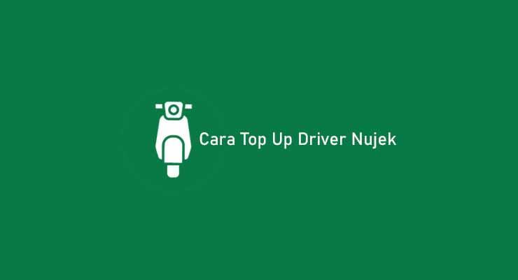 Cara Top Up Driver Nujek