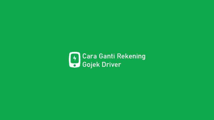 Cara Ganti Rekening Gojek Driver
