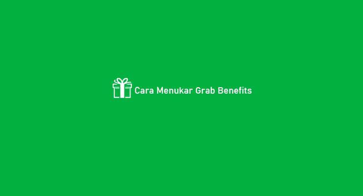 Cara Menukar Grab Benefits
