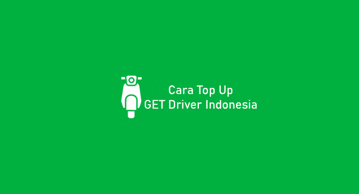 Cara Top Up GET Driver Indonesia