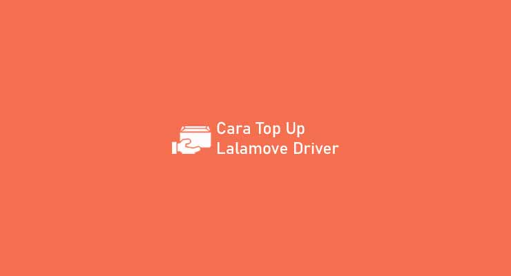 Cara Top Up Lalamove Driver