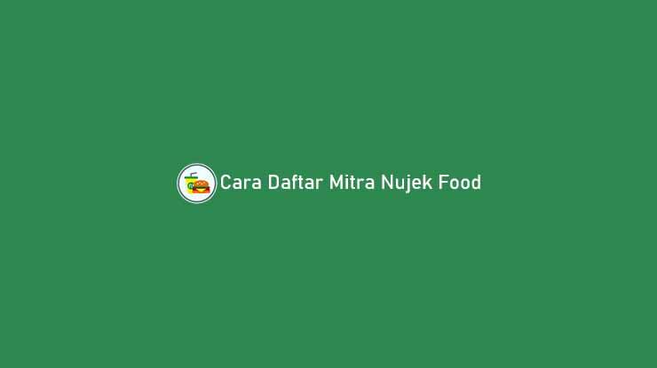 Cara Daftar Mitra Nujek Food
