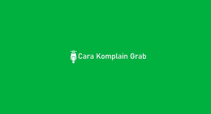 Cara Komplain Grab