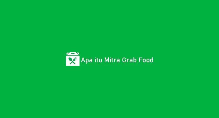 Apa itu Mitra Grab Food