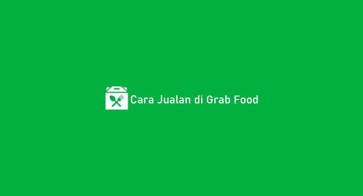 Cara Jualan di Grab Food