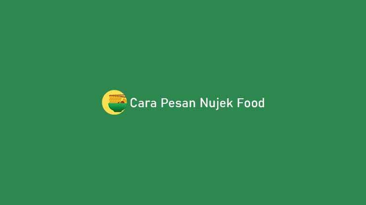 Cara Pesan Nujek Food