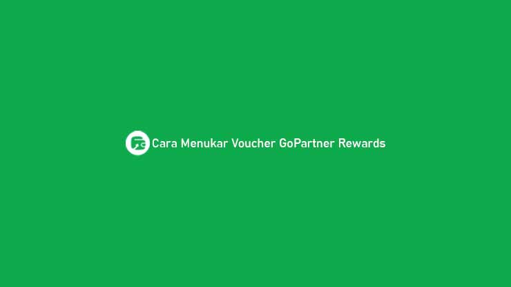 Cara Menukar Voucher GoPartner Rewards