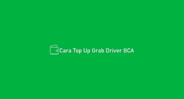 Cara Top Up Grab Driver BCA