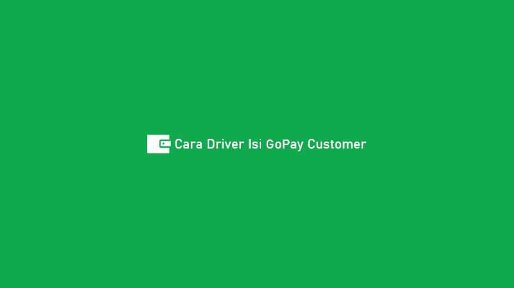 Cara Driver Isi GoPay Customer