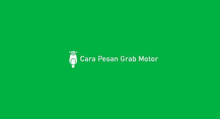 Cara Pesan Grab Motor