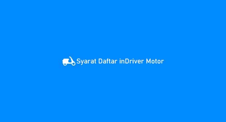 Syarat Daftar InDriver Motor