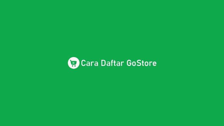 Cara Daftar GoStore