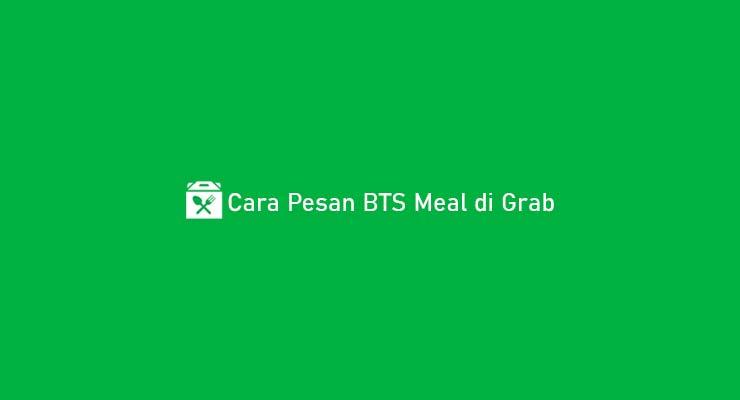 Cara Pesan BTS Meal di Grab