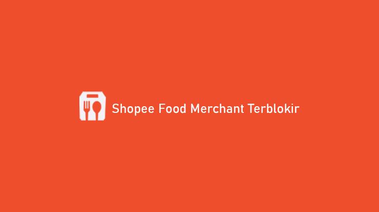 Shopee Food Merchant Terblokir