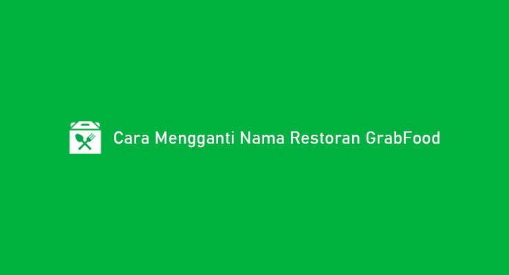 Cara Mengganti Nama Restoran GrabFood