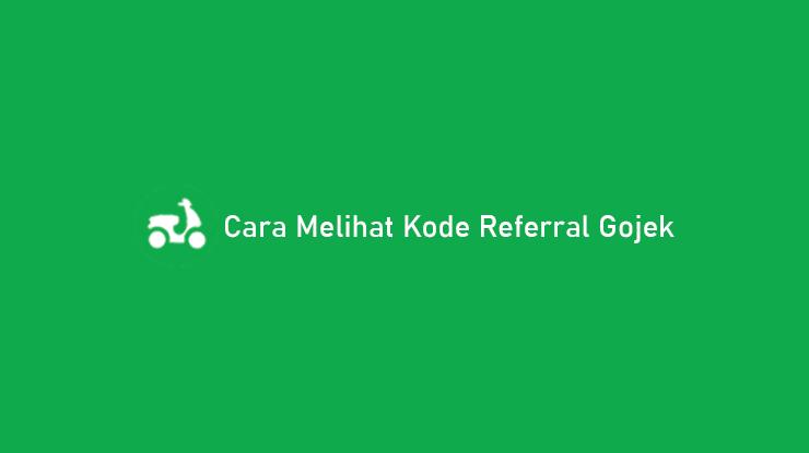Cara Melihat Kode Referral Gojek