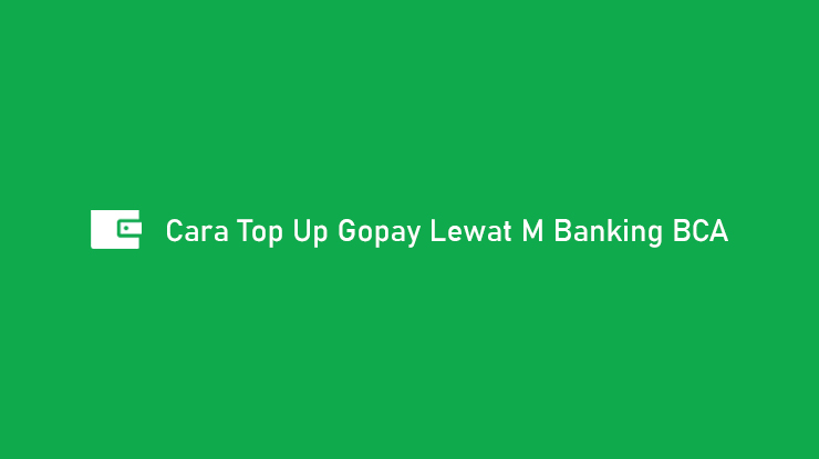 Cara Top Up Gopay Lewat M Banking BCA