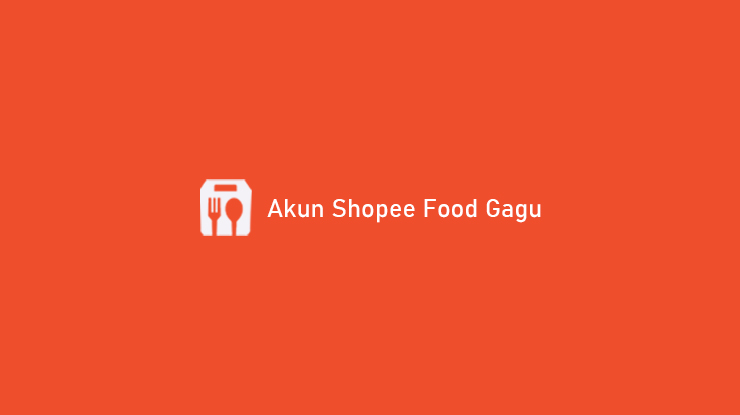 Akun Shopee Food Gagu Penyebab Mengatasi