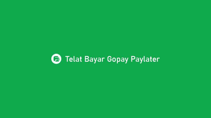 Telat Bayar Gopay Paylater