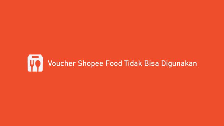 Voucher Shopee Food Tidak Bisa Digunakan Begini Cara Mengatasi
